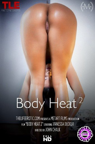 TheLifeErotic - Vanessa Decker - Body Heat 2 (FullHD/1080p/375 MB)