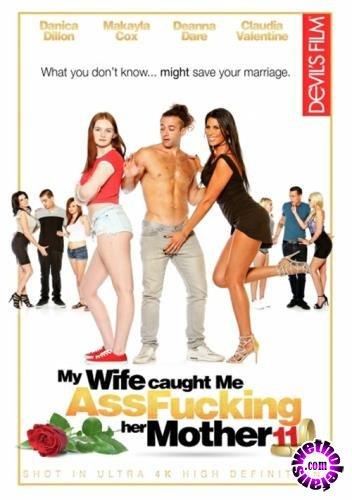 My Wife Caught Me Assfucking Her Mother 11 (2017/DVDRip/1.70 GB)