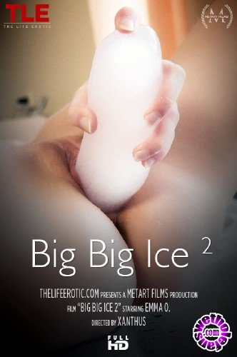 TheLifeErotic - Emma O - Big Big Ice 2 (FullHD/1080p/380 MB)