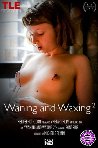 TheLifeErotic - Sondrine - Waning and Waxing 2 (FullHD/1080p/468 MB)