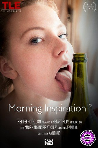 TheLifeErotic - Emma O - Morning Inspiration 2 (FullHD/1080p/418 MB)