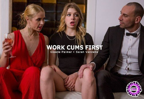 StepMomLessons/Babes - Giselle Palmer, Sarah Vandella - Work Cums First (FullHD/2GB)