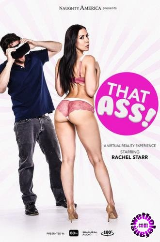 Naughtyamericavr - Rachel Starr - That Ass! (FullHD/1080p/2.41 GB)